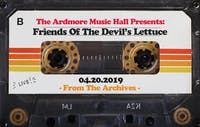 From The Archives - Friends Of The Devil's Lettuce - 04.20.19