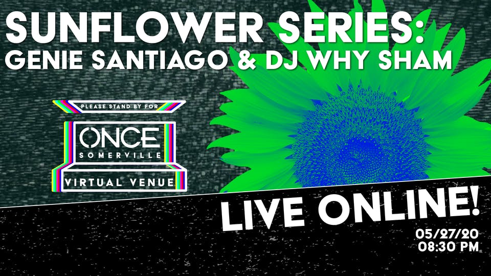 Sunflower Series Genie Santiago + Dj Why Sham x ONCE VV
