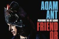 Adam Ant: Friend or Foe  - please note new date