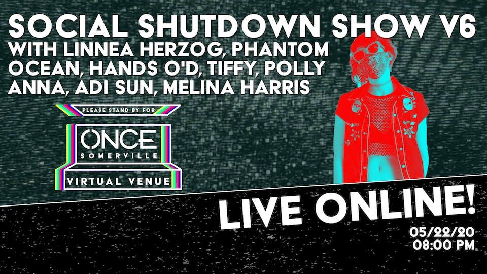 Social Shutdown Show v6 x ONCE VV