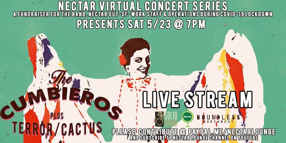 Nectar Virtual Concert Series presents THE CUMBIEROS & TERROR/CACTUS