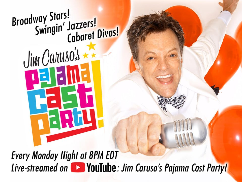 Jim Caruso's Pajama Cast Party! - Virtual Birdland Series