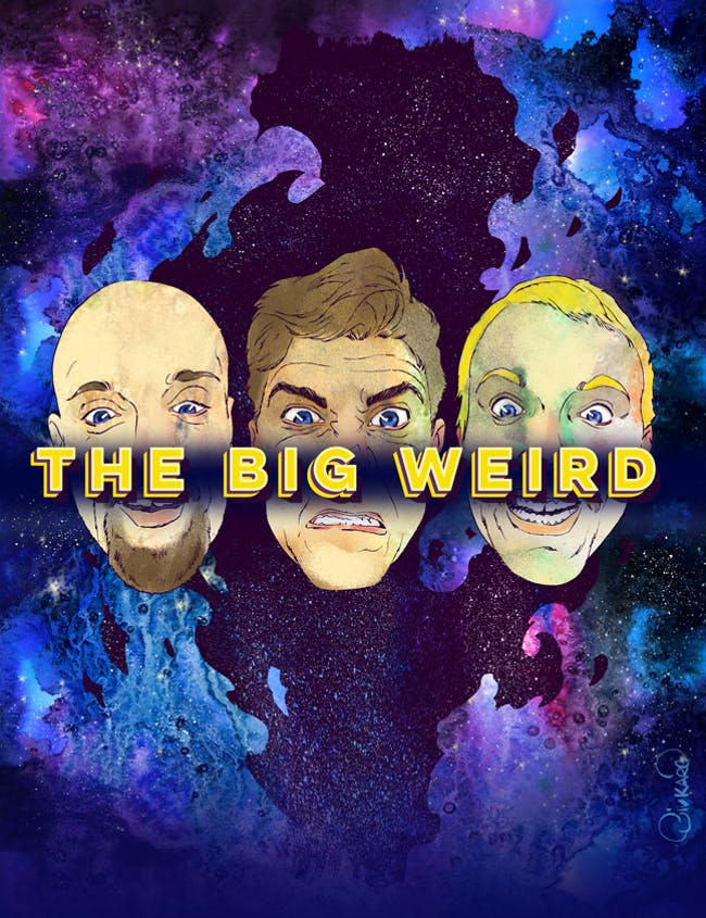 The Big Weird Hosted by Ryan Beck, Casey James Salengo & Will Winner