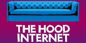 SHOW CANCELED: The Hood Internet