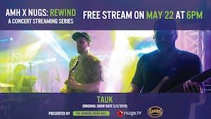 TAUK - AMH x nugs.net Rewind from 2/2/19