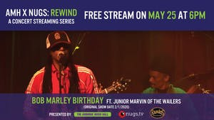 Bob Marley Bday ft. Junior Marvin - AMH x nugs.net Rewind from 2/1/20