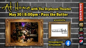 AT HOME WITH THE ORPHEUM THEATER: PASS THE BUTTER