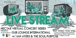 Nectar Virtual Concert Series presents DUB LOUNGE INTERNATIONAL & IAN AYERS