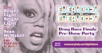 Everybody, Everybody *Drag Race Finale pre-show digital party*