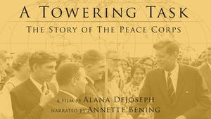 A Towering Task: The Story Of The Peace corps - A Virtual Cinema Experience