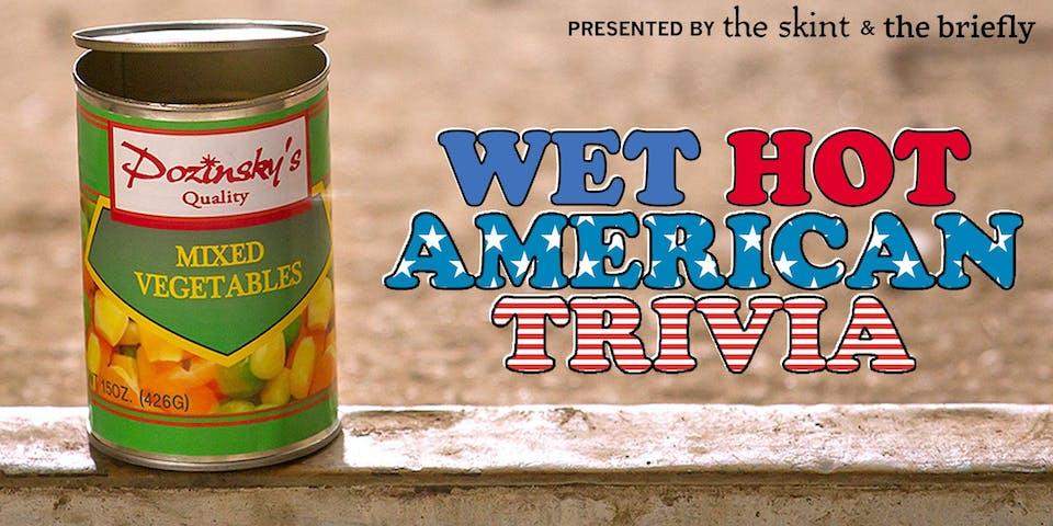 Pop Culture Trivia: Wet Hot American Trivia