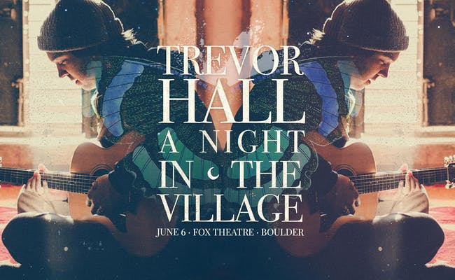 TREVOR HALL - A NIGHT IN THE VILLAGE LIVESTREAM - POSTPONED: NEW DATE TBD*