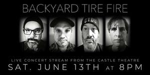 Backyard Tire Fire - Live Concert Stream