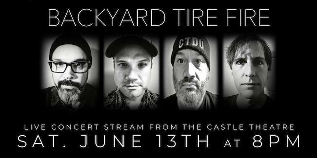 Backyard Tire Fire - Live Concert Stream