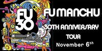 Fu Manchu 30th Anniversary Tour