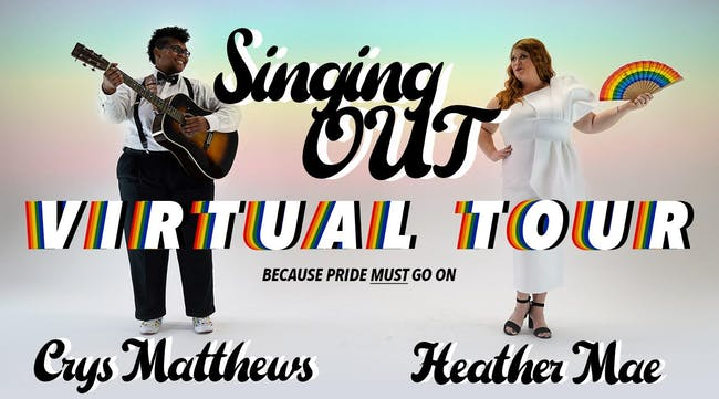 Singing OUT *Virtual* Tour w/ Heather Mae and Crys Matthews