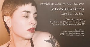 Natasha Kmeto: (Streaming) Live and DJ sets!
