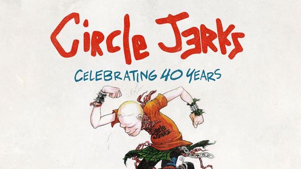 Circle Jerks 40th Anniversary