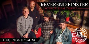 LIVE STREAM: Reverend Finster (Acoustic R.E.M. Tribute)