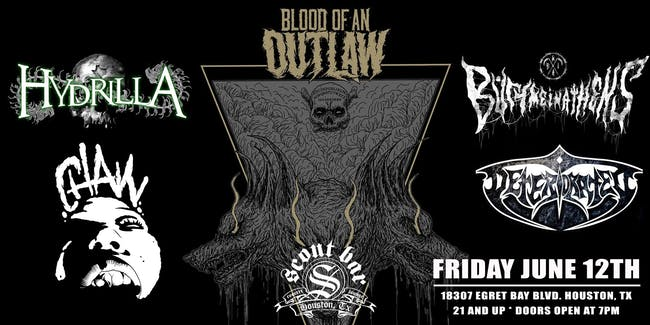 Blood of an Outlaw w/ Hydrilla, Chaw, Bury Me in Athens, & Deteriorated