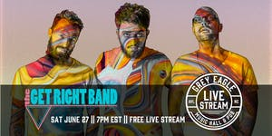 LIVE STREAM:  The Get Right Band