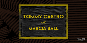 POSTPONED: Tommy Castro & Marcia Ball