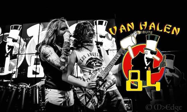 '84 - A Van Halen Tribute | SOLD OUT