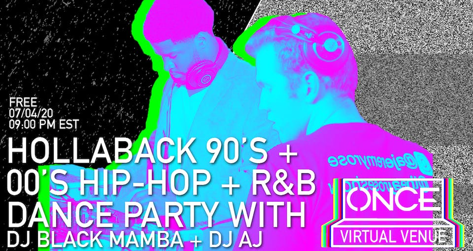 Hollaback 90s + 00s Dance Party x ONCE VV