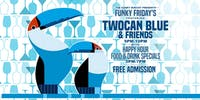 Funky Friday's Featuring Twocan Blue & Friends