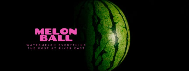 Melon Ball at The Post at River East