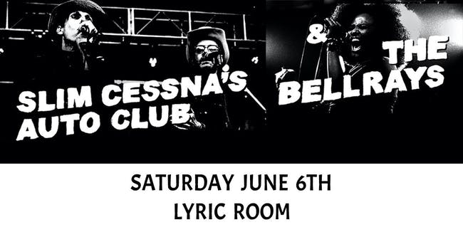 SLIM CESNA'S AUTO CLUB (SCAC) w/ THE BELLRAYS at LYRIC ROOM