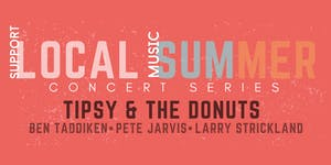 Local Summer Concert Series: TIPSY & THE DONUTS