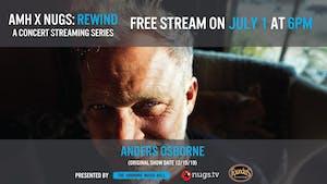 Anders Osborne - AMH x nugs.net Rewind from 12/15/19