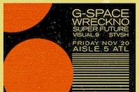 G-Space. Wreckno, Super Future, Visual 9, Stvsh