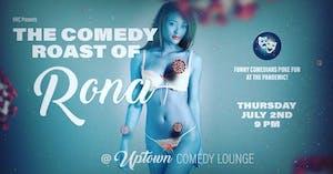 The Comedy Roast of Rona