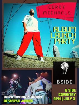 Corry Michaels Album Launch Party w/ Apostle Jones