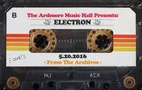 From The Archives - Electron - 05.20.16