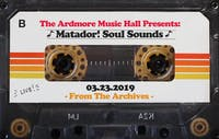 From The Archives - Matador! Soul Sounds - 03.23.19