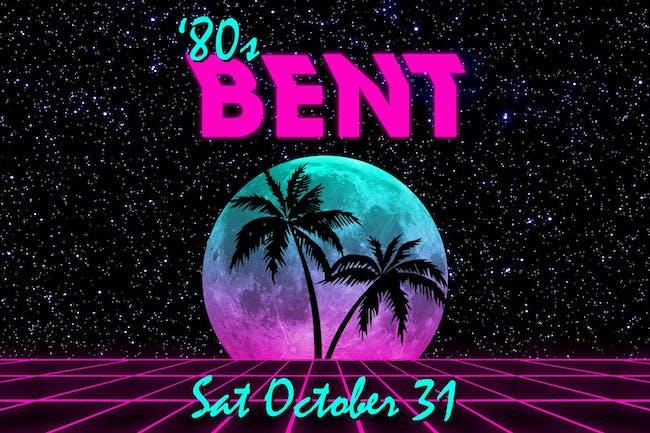 80'sBENT (NEW DATE!)