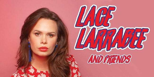 Comedy Night with Lace Larrabee and Friends | SOLD OUT