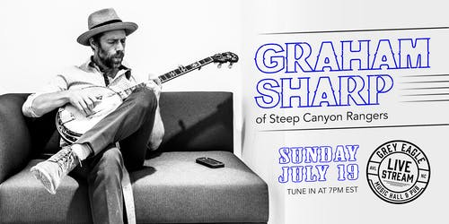 LIVE STREAM: Graham Sharp (of Steep Canyon Rangers)