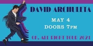 David Archuleta-----POSTPONED to May 4, 2021