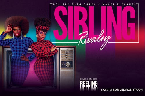 Sibling Rivalry starring Bob The Drag Queen & Monét X Change