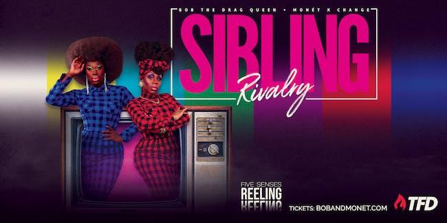 Sibling Rivalry starring Bob The Drag Queen & Monét X Change