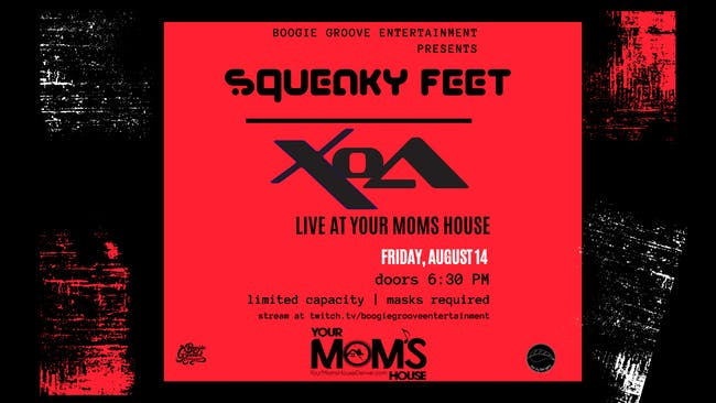 Squeaky Feet & Xoa (Postponed)