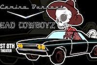 El Camino Burnout &  Dead Cowboyz