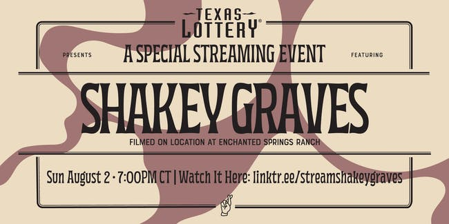 Texas Lottery Presents: A Free Streaming Event with Shakey Graves