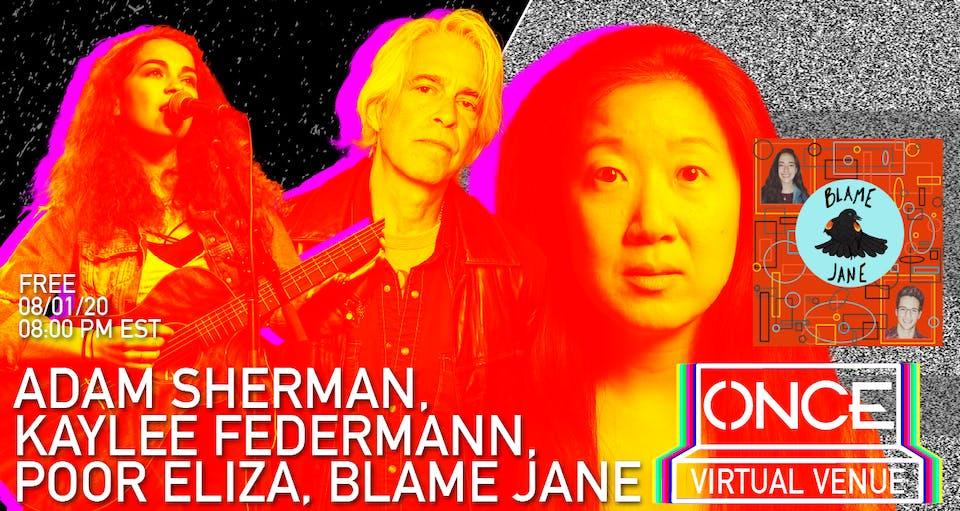Adam Sherman, Kaylee Federmann, Poor Eliza, and Blame Jane x ONCE VV