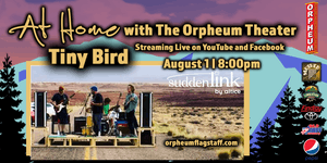 At Home With The Orpheum Theater Featuring: Tiny Bird
