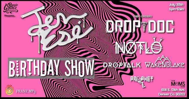 Jen Ese Birthday Show w/ NotLö & DropDoc + More